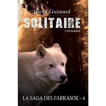 Solitaire - L'intégrale: La saga des Farkasok T4 (Les Farkasok)