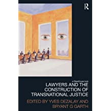 Lawyers and the Construction of Transnational Justice (Law, Development and Globalization)