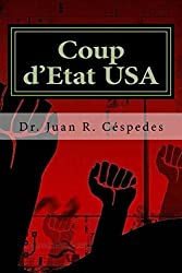 Coup d'État USA: The Coming Overthrow of the Constitution and Democracy in America