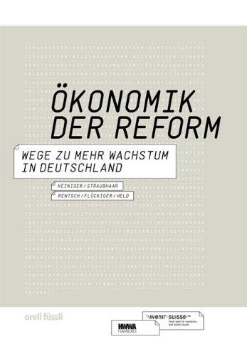 Ökonomik der Reform. Wege zu mehr Wachstum in Deutschland by Yvonne Heiniger (2004-03-01)