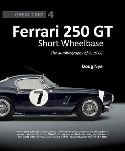 Ferrari 250 GT Short Wheelbase: The Autobiography of 2119 GT (Great Cars) (250 Thema)
