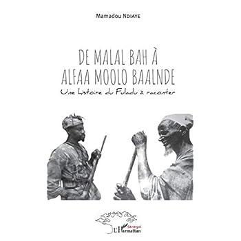 De Malal Bah à Alfaa Moolo Baalnde: Une histoire du Fuladu à raconter
