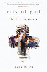 City of God: Faith in the Streets by Sara Miles (2015-02-03)
