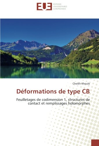 Déformations de type CB: Feuilletages de codimension 1, structures de contact et remplissages holomorphes