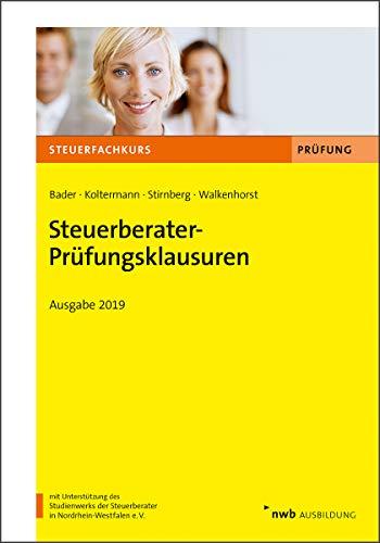 Steuerberater-Prüfungsklausuren: Ausgabe 2019 (Steuerfachkurs)
