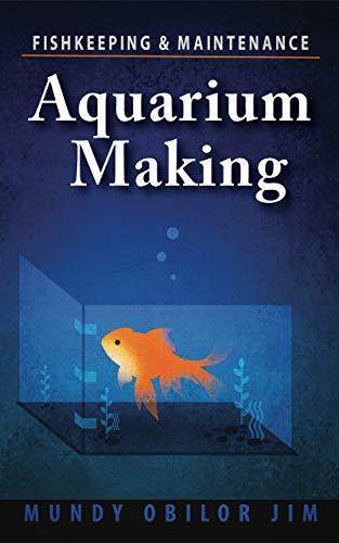 Aquarium Making: Fish-keeping and Maintenance (English Edition ...