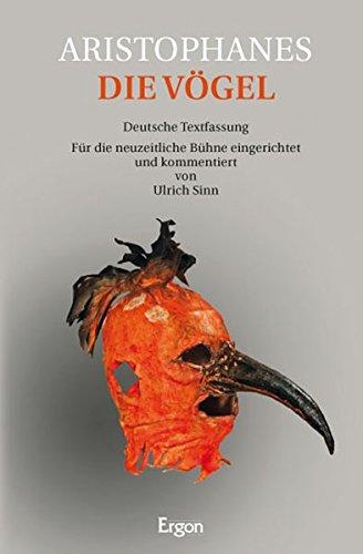 Die Vögel: Deutsche Textfassung. Für die neuzeitliche Bühne eingerichtet und kommentiert von Sinn, Ulrich