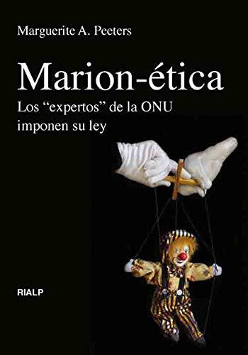 Marion-ética. Los <<expertos>> de la ONU imponen su ley por Marguerite A Peeters