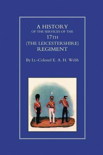 HISTORY OF THE SERVICES OF THE 17th (THE LEICESTERSHIRE) REGIMENT