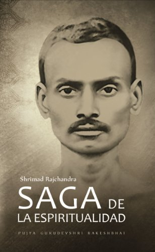 Shrimad Rajchandra – Saga de la Espiritualidad por Pujya Gurudevshri Rakeshbhai