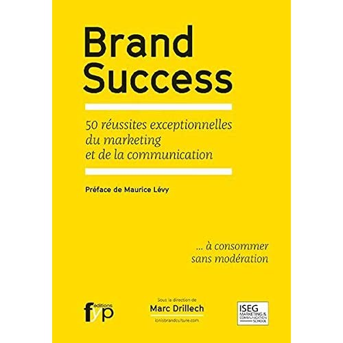 Brand Success: 50 Reussites Exceptionnelles Du...