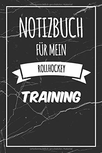 Notizbuch für mein Rollhockey Training: Das ultimative Rollhockey Trainingstagebuch | Trainingsplaner & Journal | Journal mit 120 Seiten