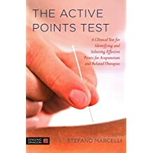 [The Active Points Test: A Clinical Test for Identifying and Selecting Effective Points for Acupuncture and Related Therapies] (By: Stefano Marcelli) [published: October, 2014]