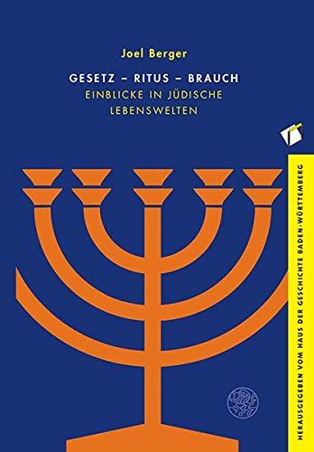 Gesetz – Ritus – Brauch: Einblicke in jüdische Lebenswelten