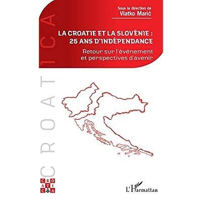La Croatie et la Slovénie : 25 ans d'indépendance: Retour sur l'événement et perspectives d'avenir