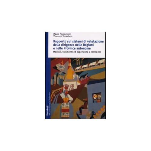 Rapporto Sui Sistemi Di Valutazione Della Dirigenza Nelle Regioni E Nelle Province Autonome. Modelli, Strumenti Ed Esperienze A Confronto