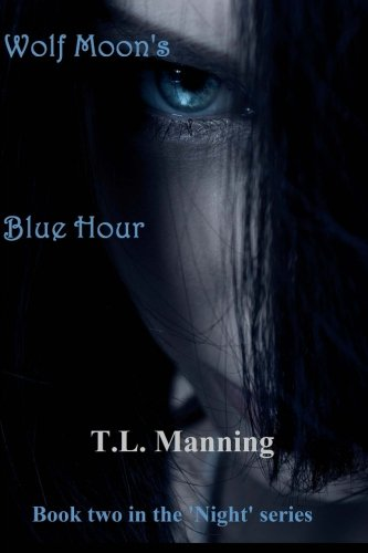 Wolf Moon's Blue Hour: Book two in the 'Night' series Tl 2-serie