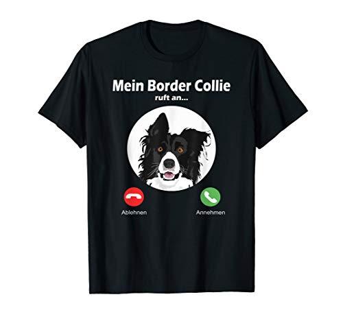 Mein Border Collie ruft an - witziges Tshirt -