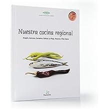 Nuestra Cocina Regional Aragón, Asturias, Cantabria, Galicia, La Rioja, Navarra y País Vasco