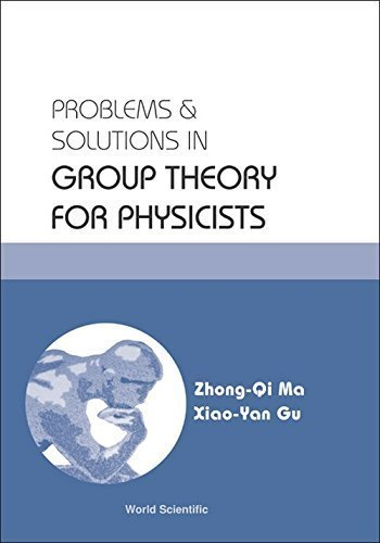 Problems & Solutions in Group Theory for Physicists by Zhong-Qi Ma (2004-08-01)