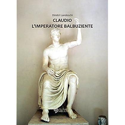 Claudio L'imperatore Balbuziente (Il Tempo Nel Tempo)
