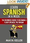 Learn Spanish In a Week: The Beginner...