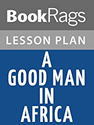 A Good Man in Africa by William Boyd Lesson Plans