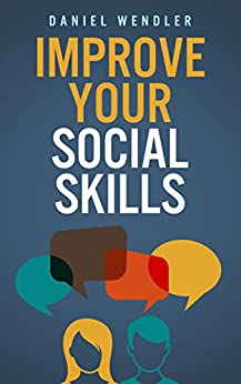 Improve Your Social Skills by [Wendler, Daniel]