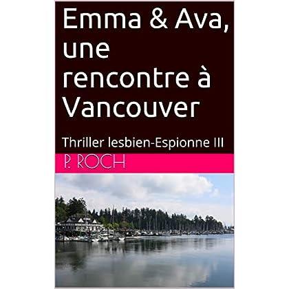 Emma & Ava, une rencontre à Vancouver : Thriller lesbien-Espionne III