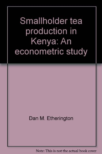 Smallholder Tea Production in Kenya - An Econometric Study