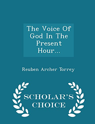 The Voice Of God In The Present Hour... - Scholar's Choice Edition