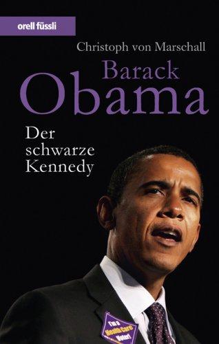 Barack Obama - Der schwarze Kennedy