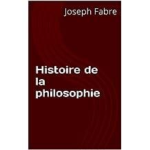 Histoire de la philosophie (French Edition)