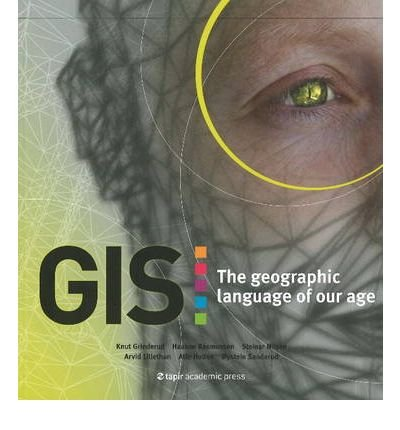 GIS: The Geographic Language of Our Age (Paperback) - Common
