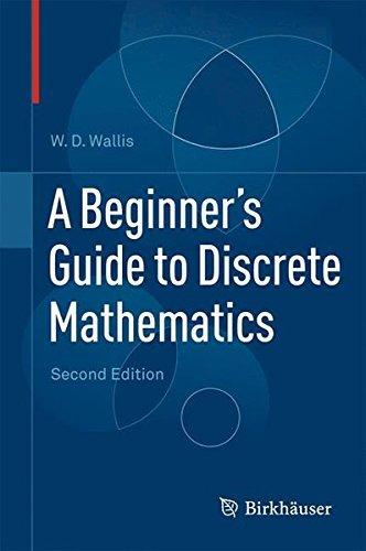 A Beginner's Guide to Discrete Mathematics by W.D. Wallis (2011-10-14)