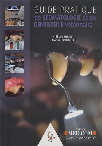 Guide pratique de stomatologie et de dentisterie vétérinaire