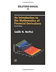 Solutions Manual for An Introduction to the Mathematics of Financial Derivatives 2/E