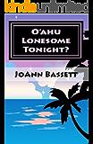 O'ahu Lonesome Tonight? (Islands of Aloha Mystery Series Book 5) (English Edition)