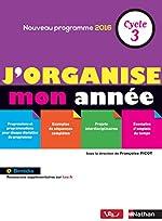 J'organise mon année - Cycle 3 - Nouvelle édition de Jean-Pierre Chevalier