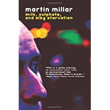 [Milk, Sulphate, and Alby Starvation [ MILK, SULPHATE, AND ALBY STARVATION ] By Millar, Martin ( Author )Jan-06-2009 Paperback