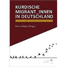 Kurdische Migrant_innen in Deutschland: Lebenswelten - Identität - politische Partizipation
