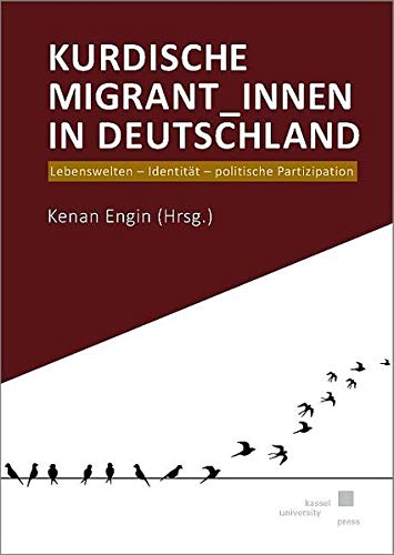 Kurdische Migrant_innen in Deutschland: Lebenswelten – Identität – politische Partizipation