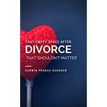 That Empty Space After Divorce That Shouldn't Matter (English Edition)