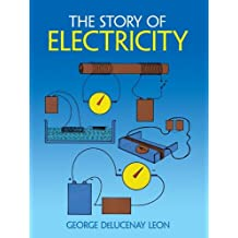 The Story of Electricity: With 20 Easy-to-Perform Experiments