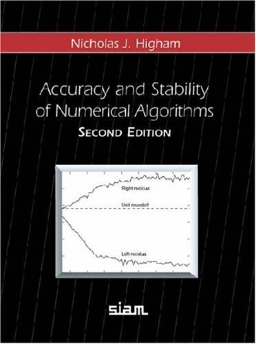 Accuracy and Stability of Numerical Algorithms by Nicholas J. Higham (2002-08-30)