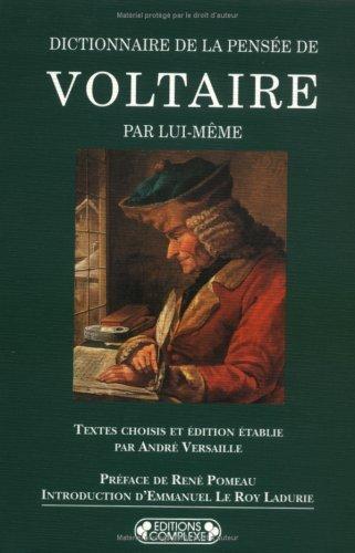 Dictionnaire de la pens?e de Voltaire by Voltaire (January 19,1994)