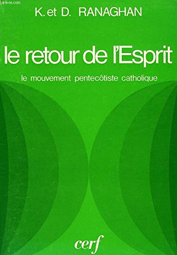 Le Retour De L'esprit, Le Mouvement Pentecôtiste Catholique