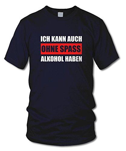 shirtloge - ICH KANN AUCH OHNE SPASS ALKOHOL HABEN - Kult - Fun T-Shirt - in verschiedenen Farben - Größe S - XXL Navy