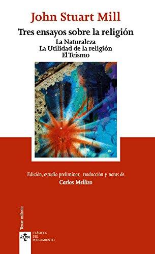 Tres ensayos sobre la religión: La Naturaleza. La Utilidad de la religión. El Teísmo (Clásicos - Clásicos Del Pensamiento) por John Stuart Mill