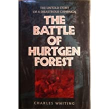 The Battle of Hurtgen Forest: The Untold Story of a Disastrous Campaign by Charles Whiting (1989-06-05)